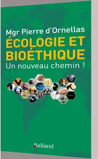 Écologie et bioéthique : un nouveau chemin !